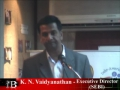 Part-1 K N Vaidyanathan, Executive Director
