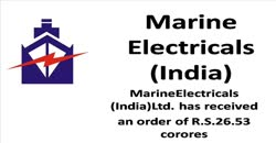 Marine Electricals (India) Ltd.has received an order Of Rs.26.53