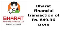 Bharat Financial's transaction of Rs. 849.36 crore