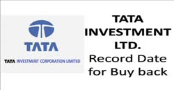 TATA INVESTMENT LTD Record Date for Buy back