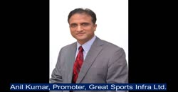 Great Sports Infra Ltd.'s Promoter Anil Kumar shares unique strengths & growth plans