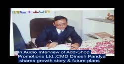 In Audio Interview of Add-Shop Promotions Ltd.; CMD Dinesh Pandya shares growth story & future plans