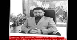 Macpower CNC Machines Limited's CMD Rupesh Mehta shares growth journey and unique strengths